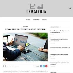 Les outils de communication externe – Lebaloua