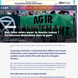 Communication Extinction Rebellion : le groupe fait des fake news