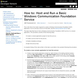 How to: Host and Run a Basic Windows Communication Foundation Service