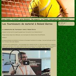 La communication des fournisseurs tennis a Roland Garros