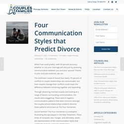 Four Communication Styles that Predict Divorce - Friendswood Couples & Families