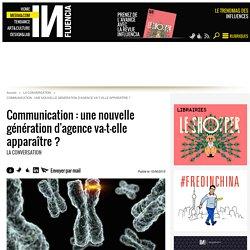 Communication : une nouvelle génération d'agence va-t-elle apparaître ?
