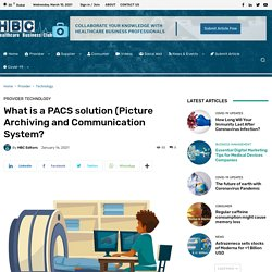 What is a PACS solution (Picture Archiving and Communication System?