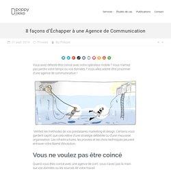 8 façons d'Échapper à une Agence de Communication · Poppy Jikko · Illustration, Graphisme et Marketing Agile.