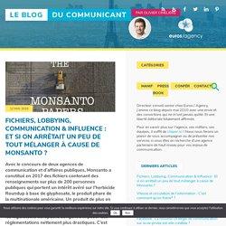 Fichiers, Lobbying, Communication & Influence : Et si on arrêtait un peu de tout mélanger à cause de Monsanto