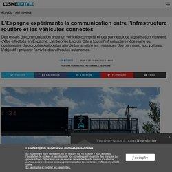 L'Espagne expérimente la communication entre l'infrastructure routière et les véhicules connectés