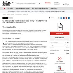 La stratégie de communication du Groupe Total à travers son site internet institutionnel