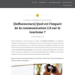 [Influenceurs] Quel est l'impact de la communication 2.0 sur le tourisme ? - Le Blog Tourisme institutionnel