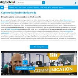 COMMUNICATION INSTITUTIONNELLE : Définition & ressources de Communication Institutionnelle