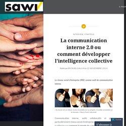 """La communication interne 2.0 ou comment développer l'intelligence collective – Formation SAWI de """"Spécialiste en médias sociaux"""""""