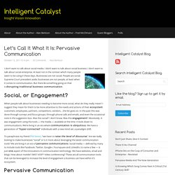 Let's Call It What It Is: Pervasive Communication | Intelligent Catalyst