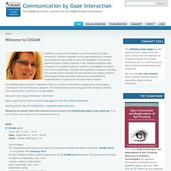 Communication by Gaze Interaction | The COGAIN Association, evolved from the COGAIN Network of Excellence