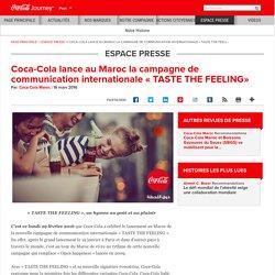 Coca-Cola lance au Maroc la campagne de communication internationale « TASTE THE FEELING»: The Coca-Cola Company