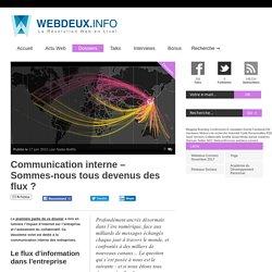 Communication interne - Sommes-nous tous devenus des flux ?