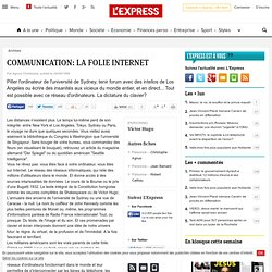 COMMUNICATION: LA FOLIE INTERNET