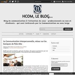 La Communication interpersonnelle, retour sur les basiques de Palo Alto - HcoM, le Blog...