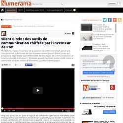 Silent Circle : des outils de communication chiffrée par l'inventeur de PGP