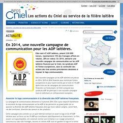 En 2014, une nouvelle campagne de communication pour les AOP laitières. - Actualité - Info CNIEL