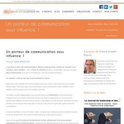 Un porteur de communication sous influence