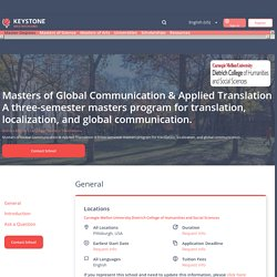 Masters of Global Communication & Applied Translation A three-semester masters program for translation, localization, and global communication., Pittsburgh, USA 2021