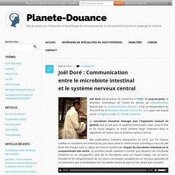 Joël Doré : Communication entre le microbiote intestinal et le système nerveux central - Planète-Douance Planète-Douance