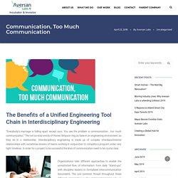 Communication, Too Much Communication - Aversan Labs