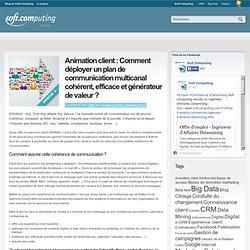 Animation client : Comment déployer un plan de communication multicanal cohérent, efficace et générateur de valeur ?