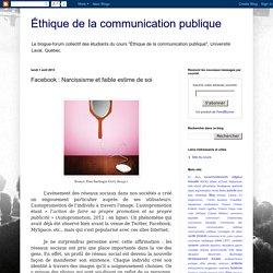 Éthique de la communication publique: Facebook : Narcissisme et faible estime de soi
