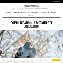 Communication: la dictature de l'obligation