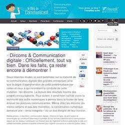 Dircoms & Communication digitale : Officiellement, tout va bien. Dans les faits, ça reste encore à démontrer