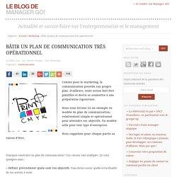 Bâtir un plan de communication très opérationnel