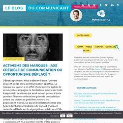 Activisme des marques : axe crédible de communication ou opportunisme déplacé