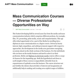 Mass Communication Courses — Diverse Professional Opportunities on Way