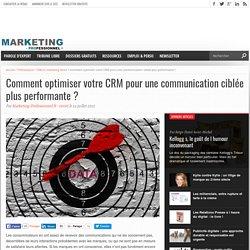 Comment optimiser votre CRM pour une communication ciblée plus performante