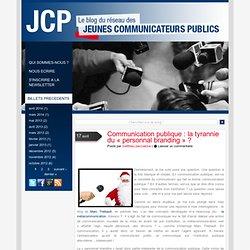 Communication publique : la tyrannie du « personnal branding » ?