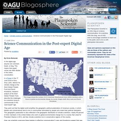 Science Communication in the Post-expert Digital Age - The Plainspoken Scientist