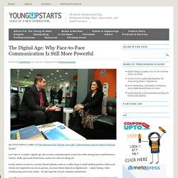 The Digital Age: Why Face-to-Face Communication Is Still More Powerful - Young Upstarts