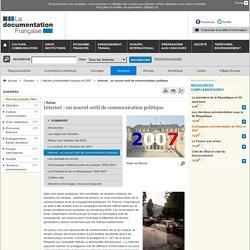 Internet : un nouvel outil de communication politique - L'élection présidentielle française de 2007