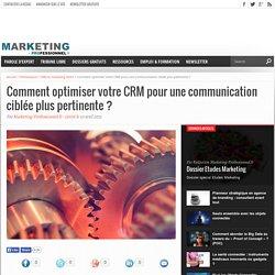 Comment optimiser votre CRM pour une communication ciblée plus pertinente