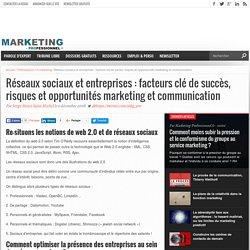 Réseaux sociaux et entreprises : facteurs clé de succès, risques et opportunités marketing et communication