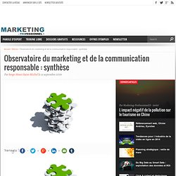 Observatoire du marketing et de la communication responsable : synthèse - Marketing Professionnel - Marketing professionnel – Le marketing pour les professionnels