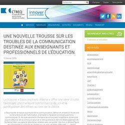 Une nouvelle trousse sur les troubles de la communication destinée aux enseignants et professionnels de l'éducation
