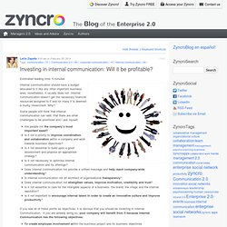 Investing in internal communication: Will it be profitable? Zyncro Blog: the blog of the Enterprise 2.0