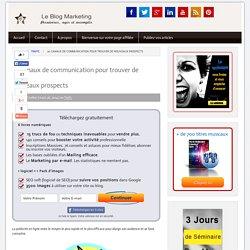 20 canaux de communication pour trouver de nouveaux prospects - blog marketing