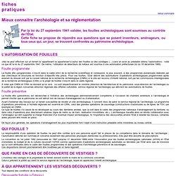 Ministère de la culture et de la communication - fiche pratique 6: Mieux connaitre l'archéologie et sa réglementation