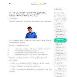 PETITS EXERCICES POUR PRATIQUER UNE COMMUNICATION NON VIOLENTE - RelationAideRelationAide