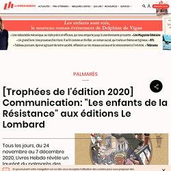 """[Trophées de l'édition 2020] Communication: """"Les enfants de la Résistance"""" aux éditions Le Lombard..."""