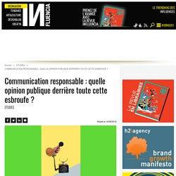 Communication responsable : quelle opinion publique derrière toute...