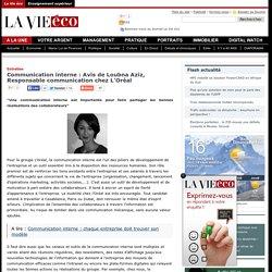 Communication interne : Avis de Loubna Aziz, Responsable communication chez L'Oréal
