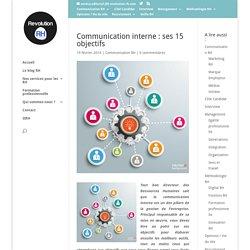 Communication interne : ses 15 objectifs - Revolution-RH